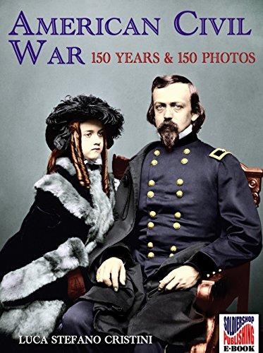 American Civil war 150 years and 150 photos (Soldiershop Ebook WIC 2)