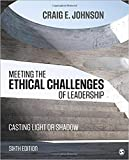 img - for [1506321631] [9781506321639] Meeting the Ethical Challenges of Leadership: Casting Light or Shadow Sixth Edition-Paperback book / textbook / text book
