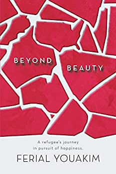 Beyond Beauty: A Refugee's Journey in Pursuit of Happiness by [Youakim, Ferial]