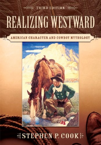 Realizing Westward: American Character and Cowboy Mythology (3rd Edition)