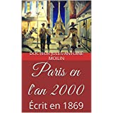 Paris en l'an 2000: Écrit en 1869 (French Edition)