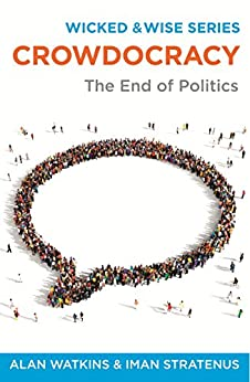 ?INSTALL? Crowdocracy: The End Of Politics (Wicked & Wise). Voltaire wereld decir Locales Media Guinea Overview