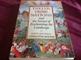 Twelve-Tribe Nations and the Science of Enchanting the Landscape, John Michell and Christine Rhone, 0933999496