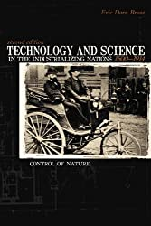 Technology and Science in the Industrializing Nations: 1500-1914