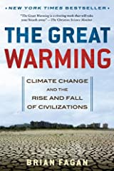 The Great Warming: Climate Change and the Rise and Fall of Civilizations Kindle Edition