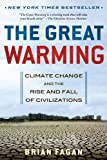 Front cover for the book The Great Warming: Climate Change and the Rise and Fall of Civilizations by Brian Fagan