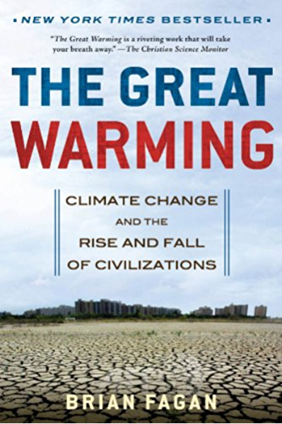 The Great Warming: Climate Change and the Rise and Fall of Civilizations 1,  Fagan, Brian - Amazon.com