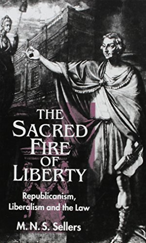 The Sacred Fire of Liberty: Republicanism, Liberalism, and the Law