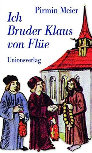 Ich Bruder Klaus von Flüe