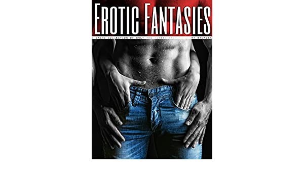 Erotic Fiction - A Grand Collection of only the finest Erotica Short Stories