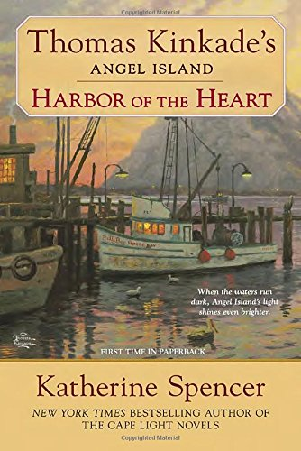 (Harbor of the Heart (Thomas Kinkade's Angel Island))