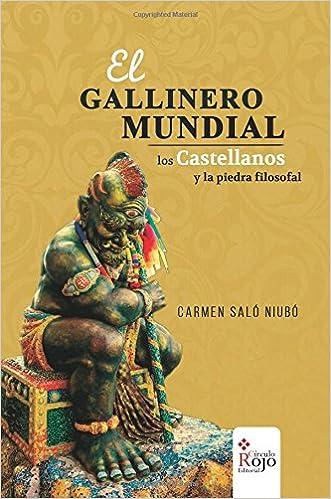 El gallinero mundial, los castellanos y la piedra filosofal (Spanish ...