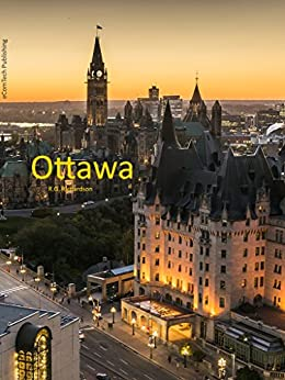 Ottawa City Guide (Waterfront Cities Book 11) by [Richardson, R.G., Richardson, Robert]