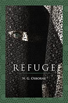Refuge: The First Book Of Refuge by [Osborne, N. G.]