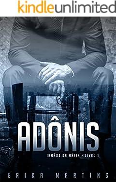 Adônis (Irmãos da Máfia Livro 1)