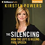 The Silencing: How the Left Is Killing Free Speech | Kirsten Powers