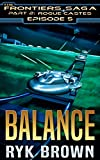Ep.#5 - Balance (The Frontiers Saga - Part 2: Rogue Castes)