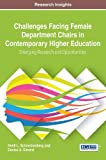 img - for Challenges Facing Female Department Chairs in Contemporary Higher Education: Emerging Research and Opportunities (Advances in Educational Marketing, Administration, and Leadership) book / textbook / text book