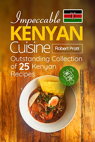 Impeccable kenyan cuisine outstanding collection of 25 kenyan impeccable kenyan cuisine outstanding collection of 25 kenyan recipes by pratt robert forumfinder Choice Image