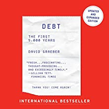 Debt - Updated and Expanded: The First 5,000 Years | Livre audio Auteur(s) : David Graeber Narrateur(s) : Grover Gardner