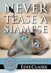 Never Tease a Siamese: Volume 5 (Leigh Koslow Mystery Series) (English Edition)