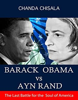 BARACK OBAMA Vs AYN RAND by [CHISALA, CHANDA]