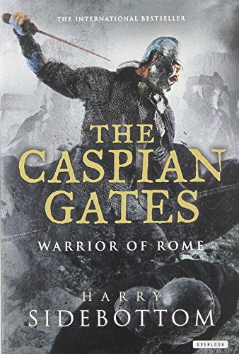 Caspian Gates (Caspian Gates: Warrior of Rome: Book IV)