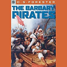 The Barbary Pirates Audiobook by C. S. Forester Narrated by Roscoe Orman