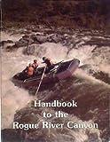 Handbook to the Rogue River Canyon