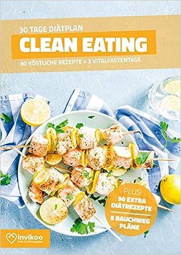 Clean Eating: 30 Tage Diätplan