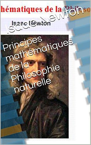 Principes mathématiques de la Philosophie naturelle (French Edition)