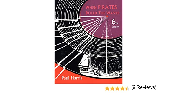 When Pirates Ruled the Waves: Amazon.es: Harris, Paul: Libros en idiomas extranjeros