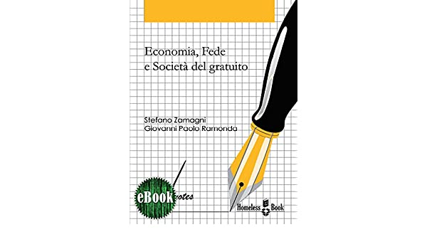 Economia, fede e società del gratuito: Riflessioni e spunti sull ...