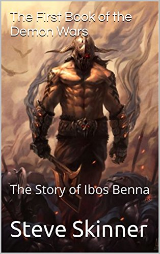The First Book of the Demon Wars: The Story of Ibos Benna