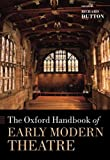 img - for The Oxford Handbook of Early Modern Theatre (Oxford Handbooks) book / textbook / text book