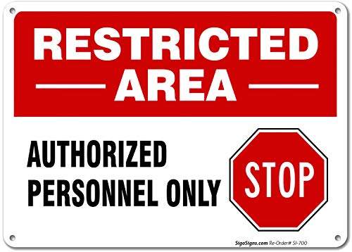 Restricted Area Sign, Do Not Enter Sign, 10x7 Rust Free .40 Aluminum, UV Printed, Easy to Mount Weather Resistant Long Lasting Ink Made in USA by SIGO SIGNS