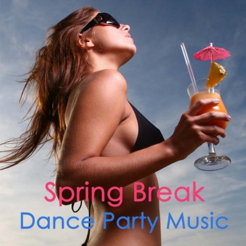 Electro Music Spring Break - Break Playlist Songs For Spring