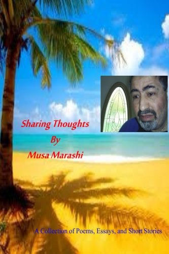 Download Sharing Thoughts by Musa Marashi: A collection of Poems, Articles, and Short Stories pdf