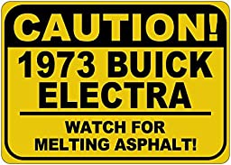 1973 73 BUICK ELECTRA Caution Melting Asphalt Sign - 10 x 14 Inches