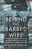 Behind the Barbed Wire, Chester M. Biggs, 0786467223