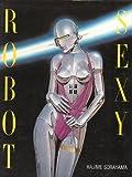 Sexy Robots, Hajime Sorayama, 4768300014
