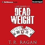 Dead Weight: Lizzy Gardner, Book 2 | T. R. Ragan