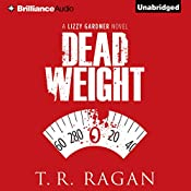Dead Weight: Lizzy Gardner, Book 2 | T. R. Ragan