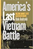 America's Last Vietnam Battle: Halting Hanoi's 1972 Easter Offensive (Modern War Studies (Paperback))