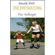 Inlineskating für Anfänger: Meistere Inlineskating so, dass es richtig Spaß macht! (German Edition)
