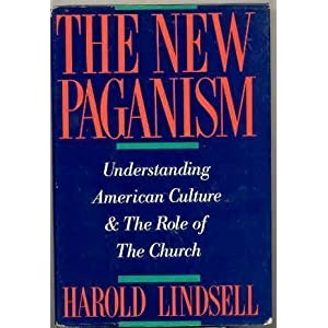 The New Paganism: Understanding American Culture & the Role of the Church