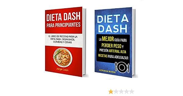 Dieta Dash (Colección): La Mejor Guía Para Perder Peso Y Presión Arterial Alta: Recetas Para Adelgazar: El libro de recetas para la dieta Dash; desayunos, ...