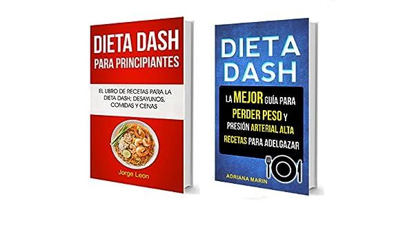 Amazon.com: Dieta Dash (Colección): La Mejor Guía Para Perder Peso Y Presión Arterial Alta: Recetas Para Adelgazar: El libro de recetas para la dieta Dash; ...