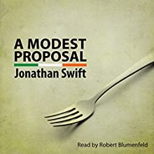 A Modest Proposal Audiobook by Jonathan Swift Narrated by Robert Blumenfeld