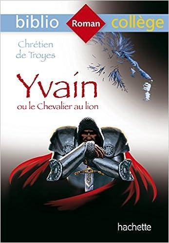 Yvain Ou Le Chevalier Au Lion 9782012706071 Amazon Com Books